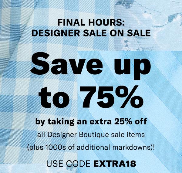 Shop tomorrow's Designer Sale on Sale…today.